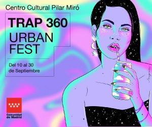 https://www.comunidad.madrid/cultura/oferta-cultural-ocio/trap360-urban-fest